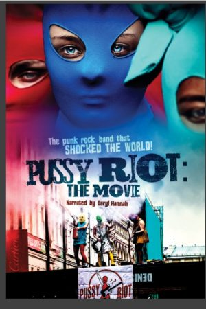 PUSSY RIOT THE MOVIE POSTER JPEG